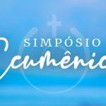Inscrições abertas para Simpósio Ecumênico 2020